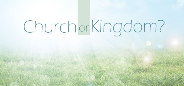 God's kingdom and the church